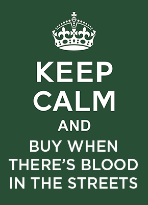 keep-calm-and-buy-when-theres-blood-in-the-streets